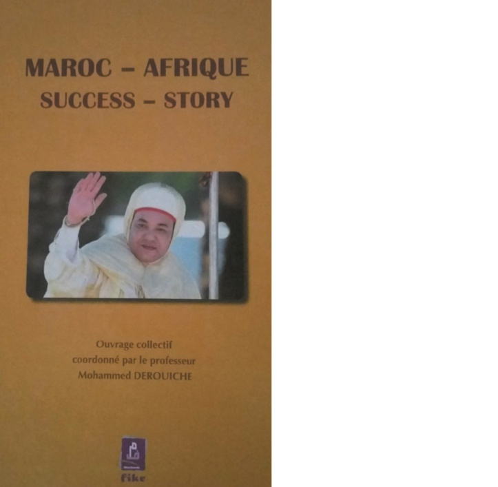 """Parution de l'ouvrage """"Maroc-Afrique: success story"""""""