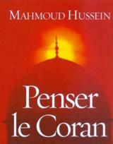 «Penser le Coran» de Mahmoud Hussein : La parole de Dieu contre l'intégrisme
