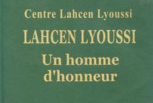 «Lahcen Lyoussi, un homme d'honneur», nouvel ouvrage : Un parcours singulier et édifiant