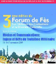 Troisième Forum de Fès sur l'Alliance des civilisations et la diversité culturelle :  Une édition ouverte sur les médias et les communications