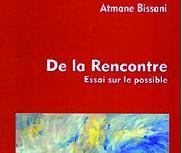 Réflexion à propos du dernier ouvrage d'Atmane Bissani : Considérations sur la philosophie de la rencontre