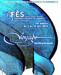 16ème Festival de Fès des musiques sacrées du monde : «Voyage initiatique» à Fès