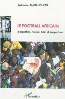 """Entretien avec le journaliste et auteur Radouane Bnou-Nouçair : """"La Coupe du monde est trop sélective pour le football africain"""""""
