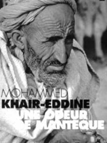 Mohammed Khaïr-Eddine  : Le renouvellement et le dépassement (Suite et fin)