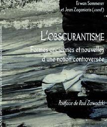 Nouvel ouvrage d'Erwan Sommerer et Jean Zaganiaris :  L'obscurantisme, formes anciennes et nouvelles d'une notion controversée