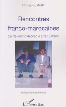"""""""Rencontres franco-marocaines"""", nouvel ouvrage de Mustapha Jmahri"""
