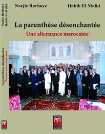 """Narjis Rerhaye et Habib El Malki dans """"La parenthèse désenchantée"""" : Un ouvrage qui raconte la face cachée de l'alternance"""