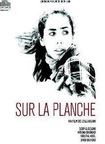 """Projection aujourd'hui du premier long métrage de la réalisatrice : Leila Kilani """"Sur la planche"""" cannoise"""