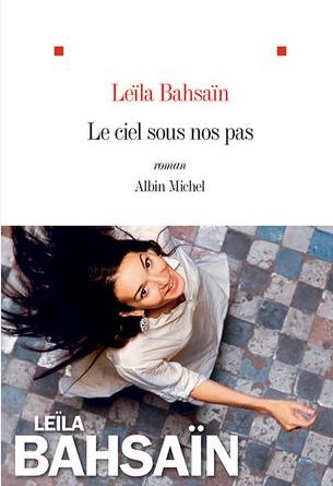 """""""Le Ciel sous nos pas"""" de Leïla Bahsaïn, une lutte pour l'émancipation des femmes ici et ailleurs"""