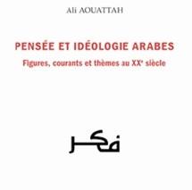 Ali Aouattah s'intéresse aux figures, courants et thèmes du XXème siècle : Un nouvel ouvrage sur la pensée et l'idéologie arabes