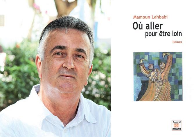 Où aller pour être loin de Mamoun Lahbabi