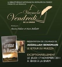 """«Le Retour du Muezzin» de Abdallah Bensmain :  Du """"Je"""" au """"Nous"""""""