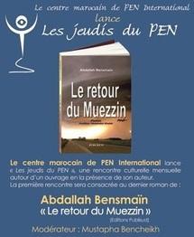 Rencontre culturelle mensuelle du Centre marocain de PEN International :  Lancement des jeudis du PEN