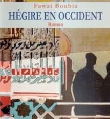 """""""Hégire en Occident""""de Fawzi Boubia aux Editions Chez Marsam : Un vibrant hommage à l'intelligence de tout bord"""