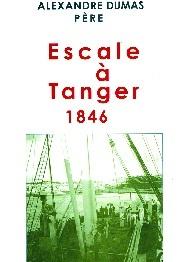 «Escale à Tanger 1846» dans les librairies : Quand Alexandre Dumas Père visitait la capitale du Détroit