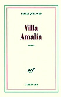 "Pascal Quignard : Parution de la traduction en arabe de ""Villa Amalia"""