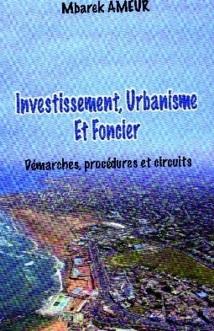 """Mbarek Ameur signe un nouvel ouvrage : """"Investissement, urbanisme et foncier : démarches, procédures et circuits"""""""