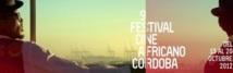 Ouverture à Cordoue du 9ème Festival du cinéma africain : Trois films marocains en lice