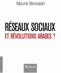 «Réseaux sociaux et révolutions arabes ?» de Mounir Bensalah : La topographie du militantisme cybernétique