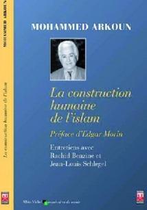 """Présentation du dernier livre d'entretiens du Pr. Mohammed Arkoun : """"La construction humaine de l'islam"""""""
