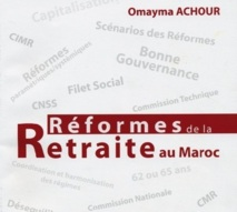L'ouvrage «Réformes de la retraite au Maroc» vient de paraître : Pour de nouvelles pistes de réflexion