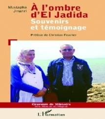 Une autobiographie de l'écrivain Mustapha Jmahri : L'Harmattan publie «A l'ombre d'El Jadida »
