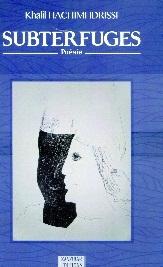 Recueil de poèmes de Khalil Hachimi Idrissi : «Subterfuges» ou les détours des rimes rebelles
