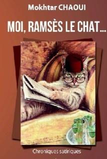 """""""Moi, Ramsès le chat"""", le dernier livre de Mokhtar Chaoui : Une soupape savante, une thérapie livresque"""