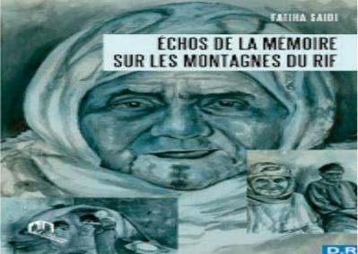 """""""Echos de la mémoire sur les montagnes du Rif"""" , un ouvrage poignant signé Fatiha Saidi"""