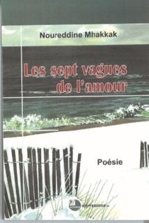 """""""Les sept vagues de l'amour"""" de Noureddine Mhakkak"""