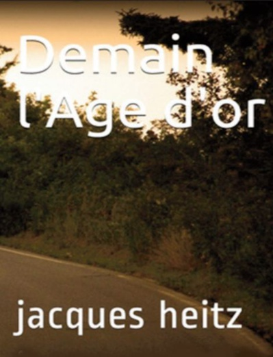 Le livre. Demain l'âge d'or de Jacque Heitz