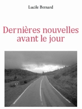 Lucile Bernard, auteur des «Dernières nouvelles avant le jour» Mettre des mots sur le silence et les non-dits