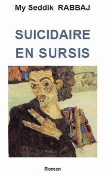 """My Seddik Rabbaj ou le """"Suicidaire en sursis"""""""