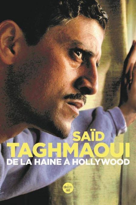«De la haine à Hollywood» de Said Taghmaoui: Récit du passage d' un jeune de banlieue à la vie rêvée des stars