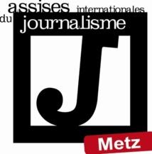 Metz accueille les Assises internationales du journalisme