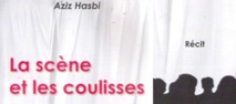 """""""La Scène et les coulisses"""", intitulé du nouvel ouvrage d'Aziz Hasbi"""