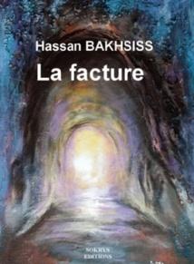 """""""La facture"""", premier roman de Hassan Bakhsiss"""