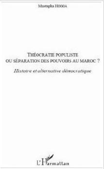 Le livre : Théocratie populiste, Puissance de l'Etat-Makhzen
