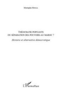 Le livre : Théocratie populiste Ou séparation des pouvoirs au Maroc ?