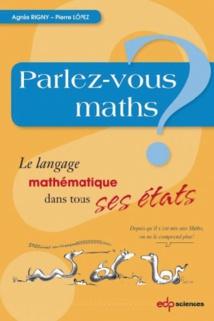 """""""Parlez-vous maths ?"""": un livre pour lever les malentendus"""