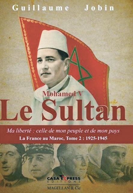 """""""Mohamed V, le Sultan"""" , un livre pour comprendre le Maroc actuel"""