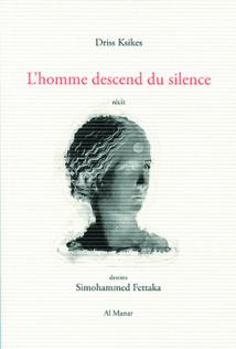 La déterritorialisation de l'écriture dans «L'homme descend  du silence»  de Driss Ksikes