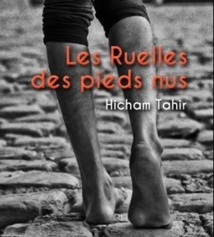 """""""Les ruelles des pieds nus"""", le dernier roman de Hicham Tahir"""