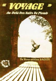 «Voyage … au-delà des nuits de plomb»  Un essai de mémoire  et pour la Mémoire