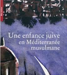 34 auteurs racontent leur enfance juive en Méditerranée musulmane