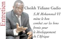 Cheikh Tidiane Radio : S.M Mohammed VI mène le bon combat sur les bons fronts pour le développement de l'Afrique