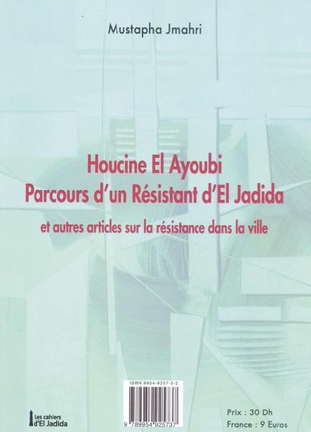 """""""La résistance à El Jadida au temps du Protectorat"""", thème du nouvel ouvrage de Mustapha Jmahri"""