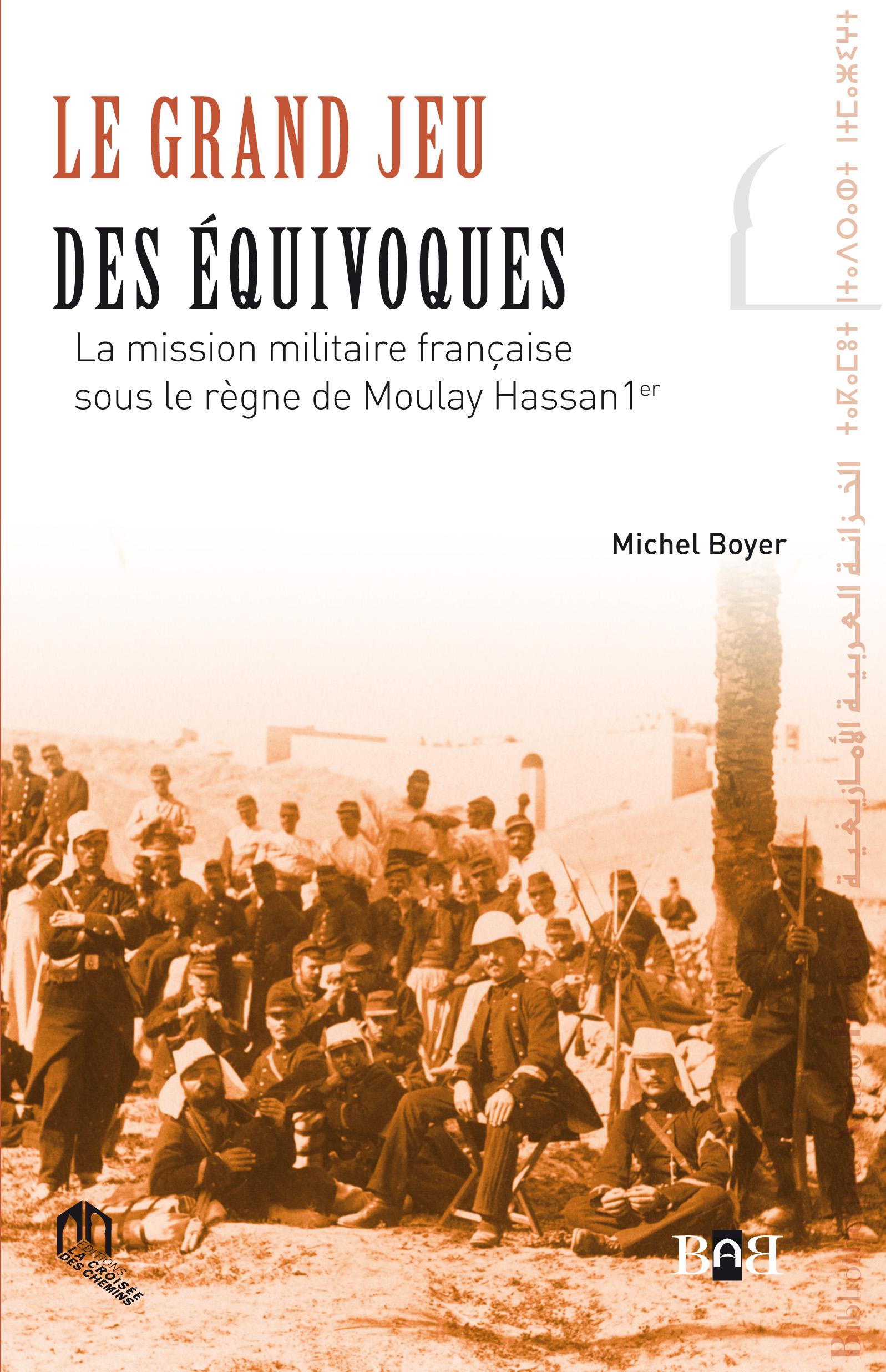 La mission militaire  française sous le règne de Moulay Hassan (1873-1894)