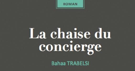 """""""La chaise du concierge"""", le nouveau-né de Bahaa Trabelsi"""
