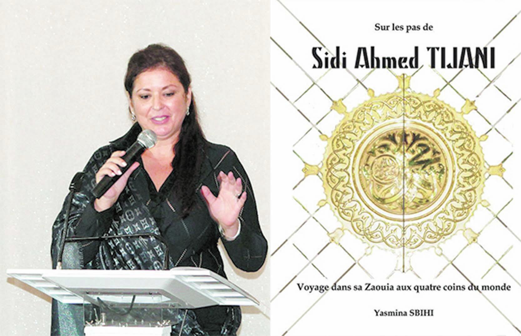 Yasmina Sbihi retrace le parcours de Sidi Ahmed  Tijani, symbole de paix, d'amour et de tolérance
